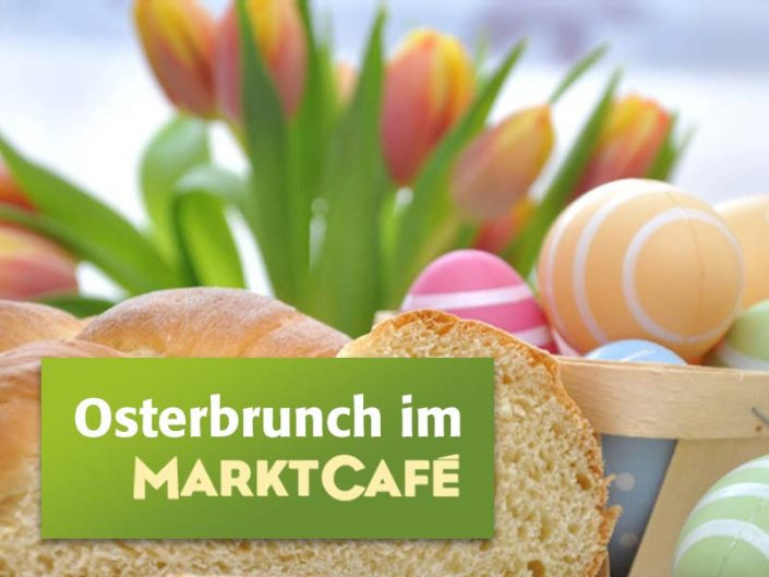 Osterbrunch im Marktcafe