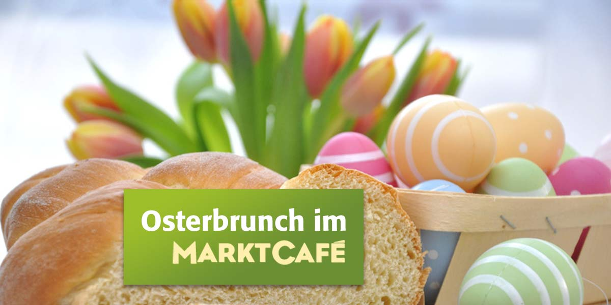 Osterbrunch im Marktcafe